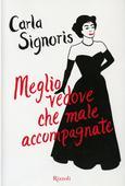 libri offerte comprare MEGLIO VEDOVE CHE MALE ACCOMPAGNATE