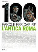libri offerte comprare 100 PAROLE PER CAPIRE ANTICA ROMA