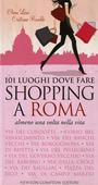 libri offerte comprare 101 LUOGHI DOVE FARE SHOPPING A ROM