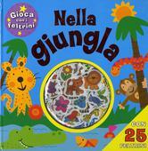 libri offerte comprare GIOCA CON I FELTRINI-NELLA GIUNGLA
